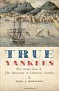 True Yankess. Sailing the South Seas.