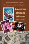American Africans in Ghana by Kevin K. Gaines.