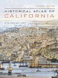 Historical Atlas of California With Original Maps.