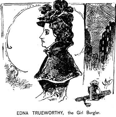 Edna Trueworthy Child Burgler.